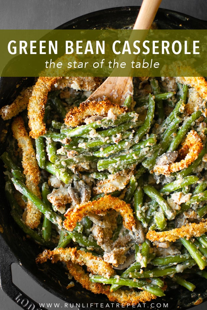 This creamy green bean casserole is made completely from scratch— it's the side dish that your guests will rave about! Find the recipe at runlifteatrepeat.com #casserole #greenbean #recipe #thanksgiving #holiday #dairyfree