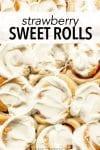 These soft & fluffy homemade sweet rolls are filled with strawberries and topped with a thick layer of cream cheese icing. Breakfast has never tasted so good!